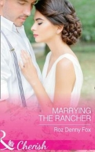 Denny Fox, Roz Marrying The Rancher