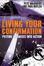 Paul Butler,   Pete Maidment Living Your Confirmation