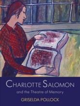 Griselda,Pollock Charlotte Salomon and the Theatre of Memory