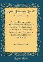 Lowell, Abbott Lawrence Lowell, A: Annual Report of the Director of the Museum of Co