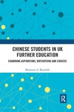 Rosemary A. (University of Reading, UK) Reynolds Chinese Students in UK Further Education