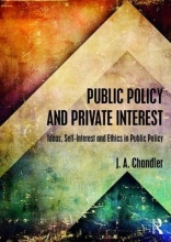 Chandler, J.A. Public Policy and Private Interest