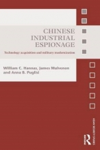 William C. Hannas,   James (RAND Coporation, USA) Mulvenon,   Anna B. Puglisi Chinese Industrial Espionage