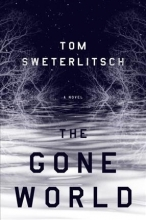 Sweterlitsch, Tom The Gone World