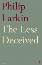 Philip Larkin The Less Deceived