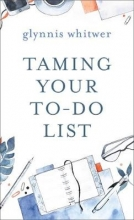 Glynnis Whitwer Taming Your To-Do List