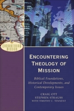 Craig Ott,   Stephen Strauss Encountering Theology of Mission