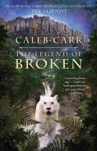 Carr, Caleb The Legend of Broken