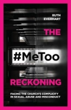 Ruth Everhart The #MeToo Reckoning
