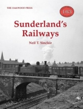 Neil T. Sinclair Sunderland`s Railways