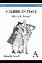 Goldsby, Robert W. Moliere on Stage