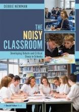 Debbie Newman The Noisy Classroom