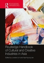 Lorraine (Birkbeck College, University of London, UK) Lim,   Hye-Kyung (King`s College London, UK) Lee Routledge Handbook of Cultural and Creative Industries in Asia