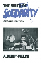 A. Kemp-Welch The Birth of Solidarity
