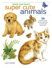 Jane Maday Draw and Paint Super Cute Animals
