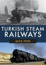 Mick Pope Turkish Steam Railways