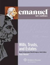 Wendel, Peter Emanuel Law Outlines for Wills, Trusts, and Estates Keyed to Dukeminier and Sitkoff