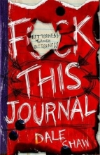Shaw, Dale F**k This Journal