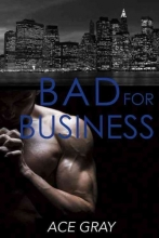 Gray, Ace Bad for Business