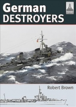 Brown, Robert Shipcraft 25: German Destroyers