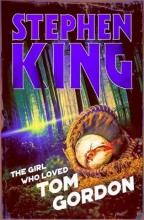 Stephen King , The Girl Who Loved Tom Gordon