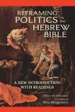 Mira Morgenstern Reframing Politics in the Hebrew Bible