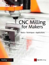 Christian Rattat Cnc Milling for Makers