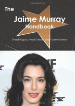 Smith, Emily The Jaime Murray Handbook - Everything You Need to Know about Jaime Murray