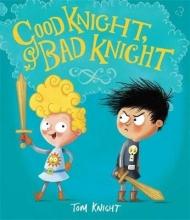 Knight, Tom Good Knight, Bad Knight