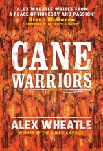 Alex Wheatle, Cane Warriors
