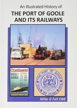 , An Illustrated History of the Port of Goole and its Railways