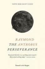 Raymond Antrobus The Perseverance