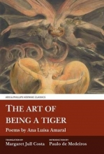 Ana Luisa Amaral,   Paulo De Medeiros,   Margaret Jull Costa The Art of Being a Tiger