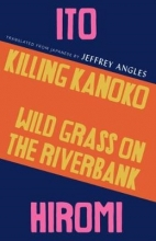 Hiromi Ito Killing Kanoko Wild Grass on the Riverbank