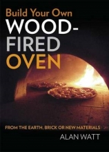 Watt, Alan Build Your Own Wood-Fired Oven