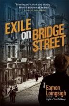 Loingsigh, Eamon Exile on Bridge Street