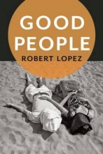 Lopez, Robert Good People