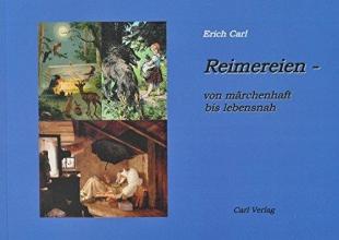 Carl, Erich Reimereien - von m?rchenhaft bis