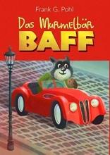 Pohl, Frank G. Das Murmelbär BAFF