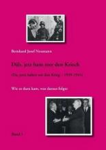 Neumann, Bernhard Josef Däh, jetz ham mer den Kriech (Band 1)
