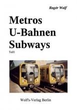 Wolf, Roger Metros U-Bahnen Subways Teil 1