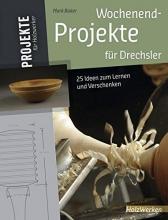 Baker, Mark Wochenend-Projekte für Drechsler