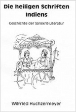 Huchzermeyer, Wilfried Die heiligen Schriften Indiens