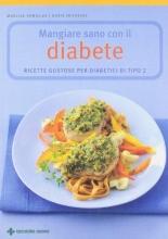 Fritzsche, Doris Mangiare sano con il diabete. Ricette gustose per diabetici di tipo 2