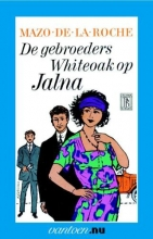 Roche, M. de la Gebroeders Whiteoak op Jalna