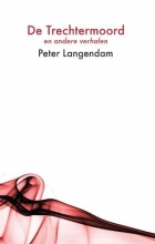 Peter  Langendam De trechtermoord