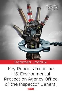 Debroah Ledoux,Key Reports from the U.S. Environmental Protection Agency Office of the Inspector General
