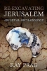 Kay Prag, Re-Excavating Jerusalem