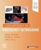 <b>John P. McGahan,   Michael A, DO, MD Schick,   Lisa, MD Mills</b>,Fundamentals of Emergency Ultrasound