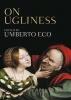 Eco, Umberto, On Ugliness
